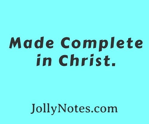 Made Complete In Christ.