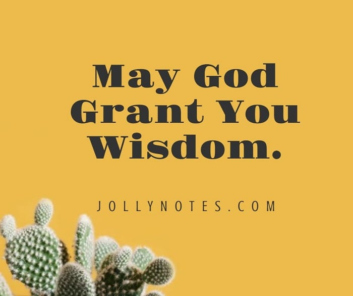 May God Grant You Wisdom.