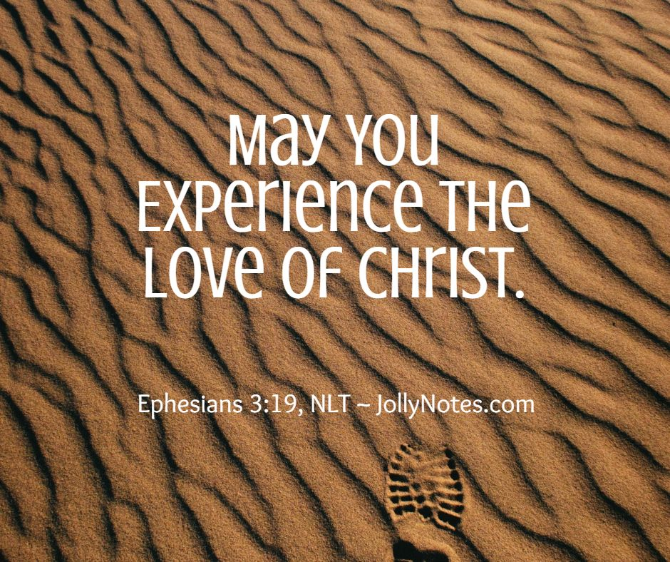 May You Experience The Love Of Christ: 10 Encouraging Bible Verses & Scripture Quotes. May You Experience God's Love!