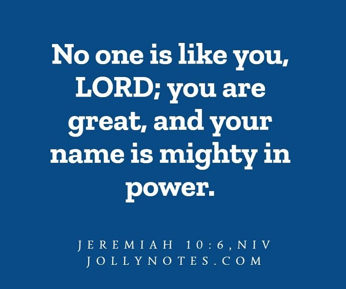No One Is Like You Lord, You Are Great, And Your Name Is Mighty In Power.