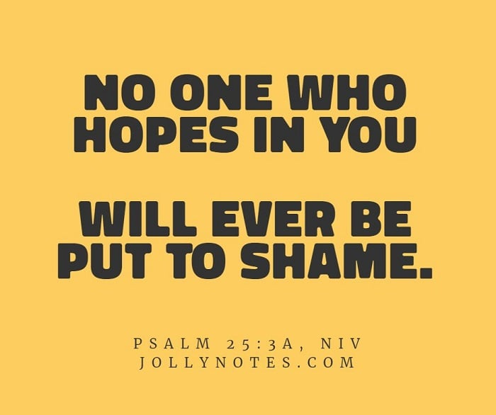 No one who hopes in you will ever be put to shame.