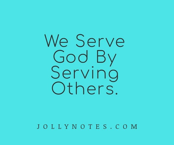 We Serve God By Serving Others.