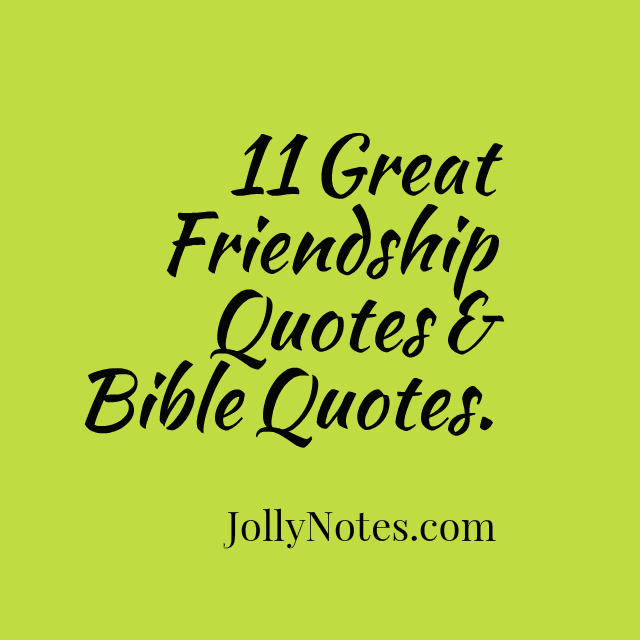 11 Great Friendship Quotes & Bible Quotes – Joyful Living Blog