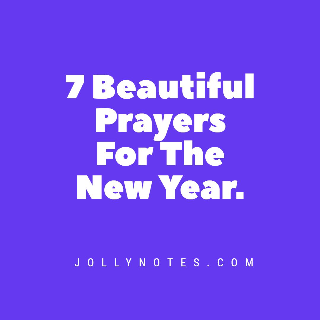 7 Beautiful Prayers For The New Year.
