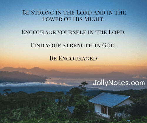 Be Strong in the Lord and in the Power of His Might.
