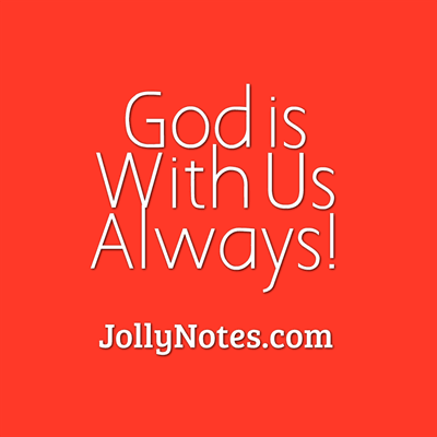 God Is With Us Always Bible Verses Scripture Quotes God Is With