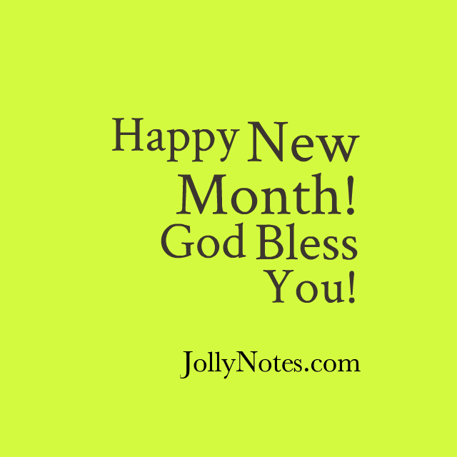 Happy New Month! God Bless You!