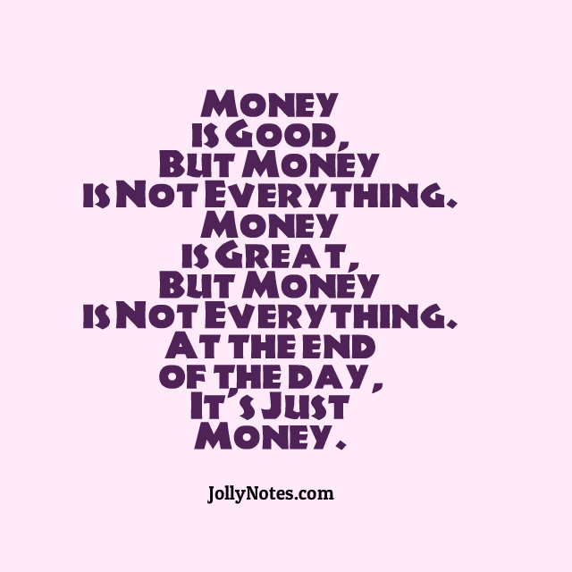Money is Good Quotes & Bible Verses: Money is Good, But ...