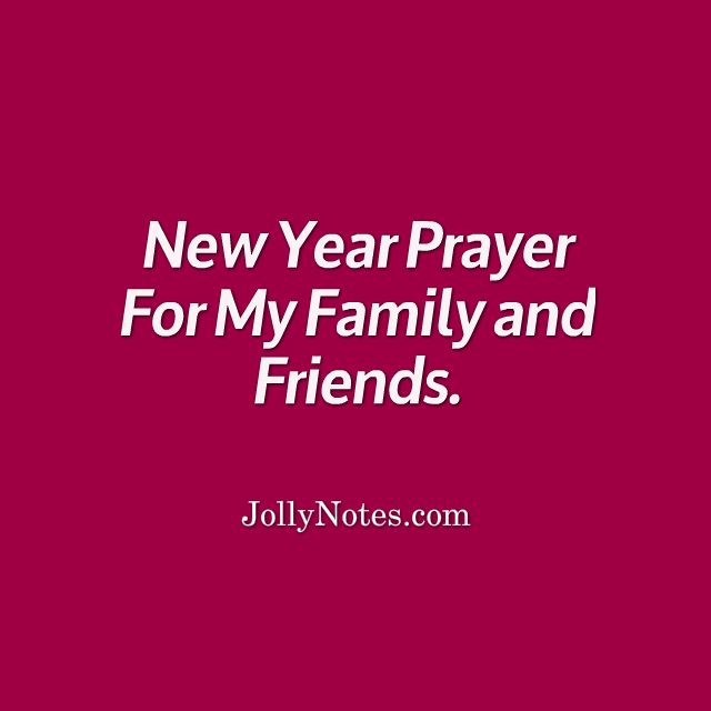 New Year Prayer For My Family and Friends, Happy New Year Prayer For ...