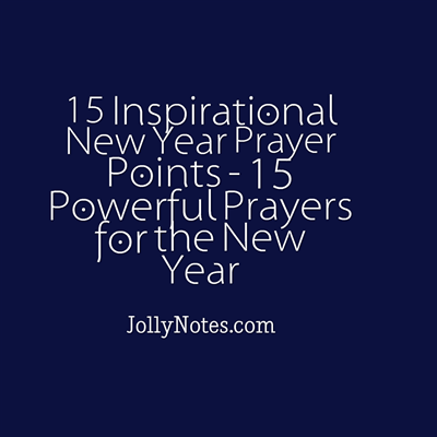 New Year Prayers – 15 Inspirational New Year Prayer Points, Prayer ...