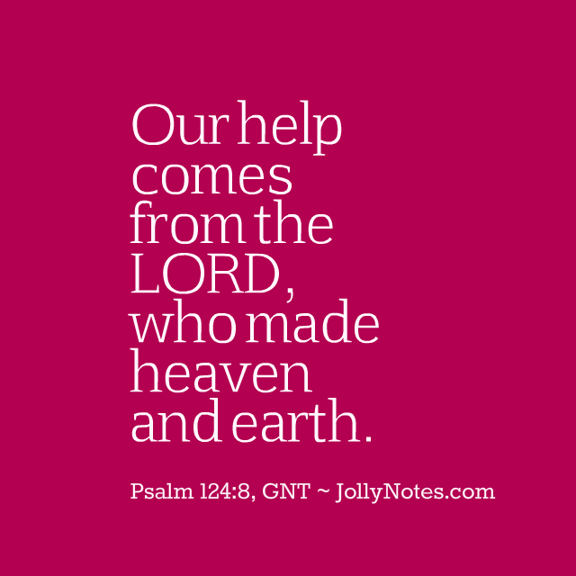 Our Help Comes From The Lord.