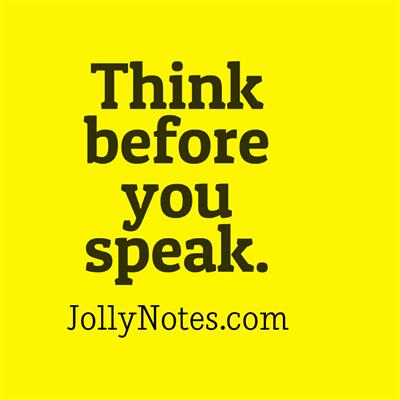 Think Before You Speak Quotes Sayings Inspiring Words Joyful