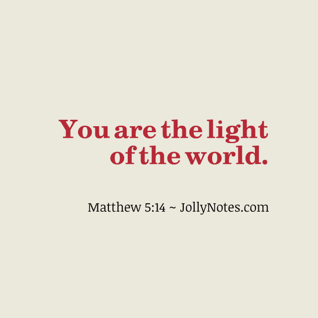 You are the light of the world: Scripture Verse, Short ...