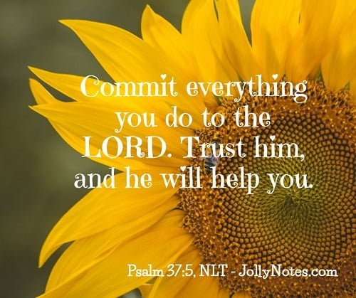 Commit Everything You Do To God.