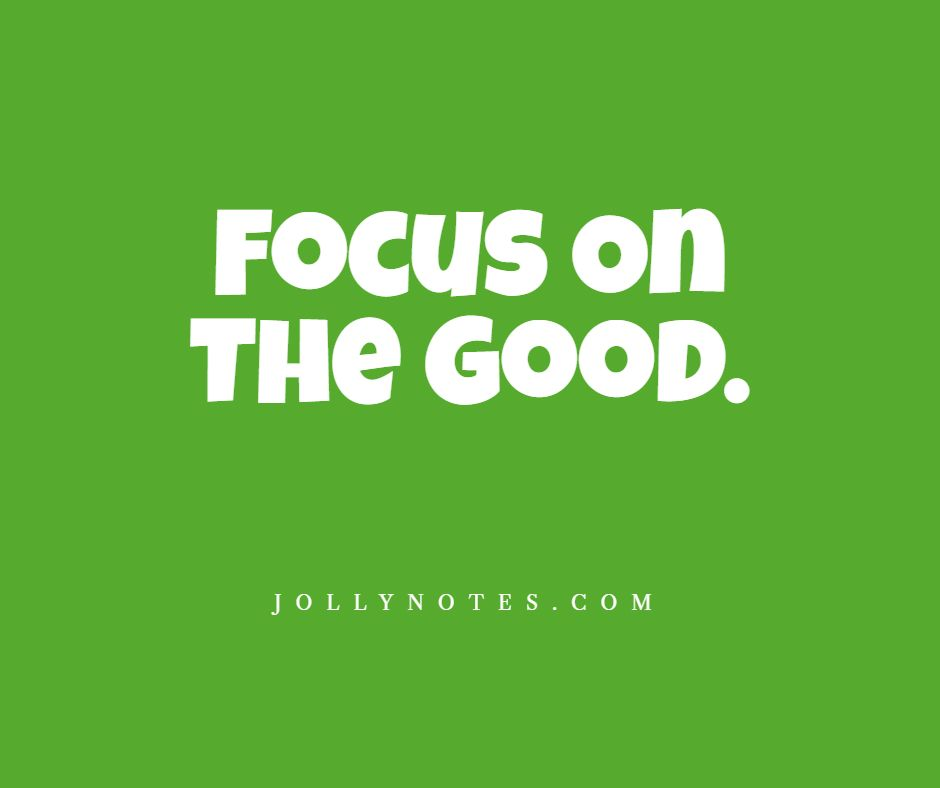 Focus On The Good! Encouraging Bible Verses & Thoughts.