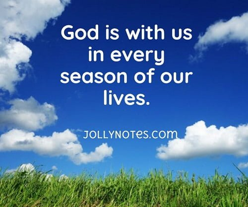 God is with us in every season of our lives.