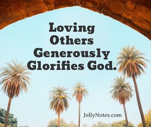 Loving Others Generously Glorifies God.