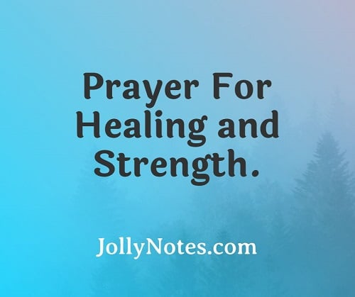 Prayer For Healing and Strength.