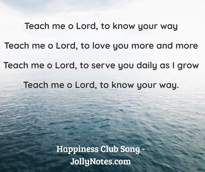 Teach me o Lord, to know your way.