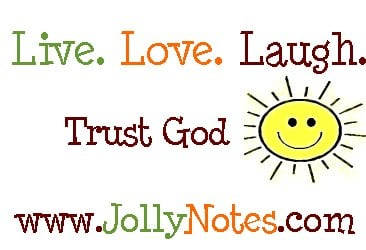 Inspirational Bible Verses & Quotes at JollyNotes.com. Live Love Laugh & Trust God.