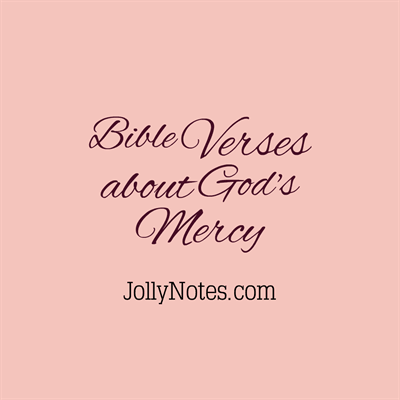 Bible Verses about God's Mercy.