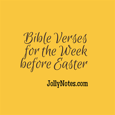 Bible Verses for the Week before Easter – Holy Week Bible Verses & Scripture  Quotes – JollyNotes.com