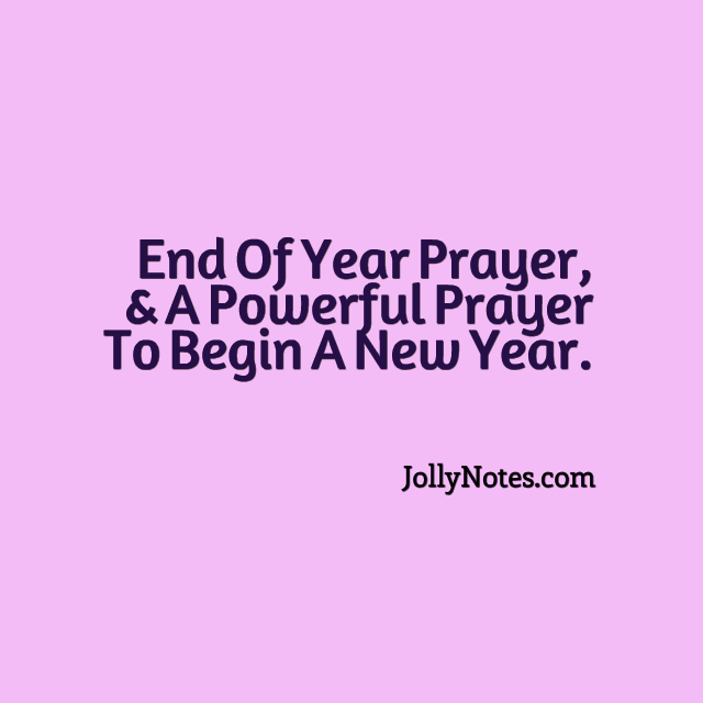 End of Year Prayer, & A Powerful Prayer to Begin A New Year In Love ...