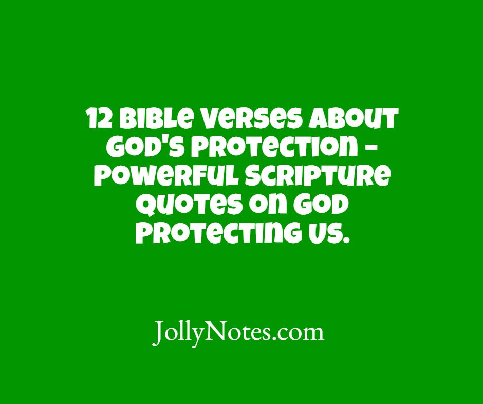 12 Bible Verses About God's Protection, God Protecting Us.