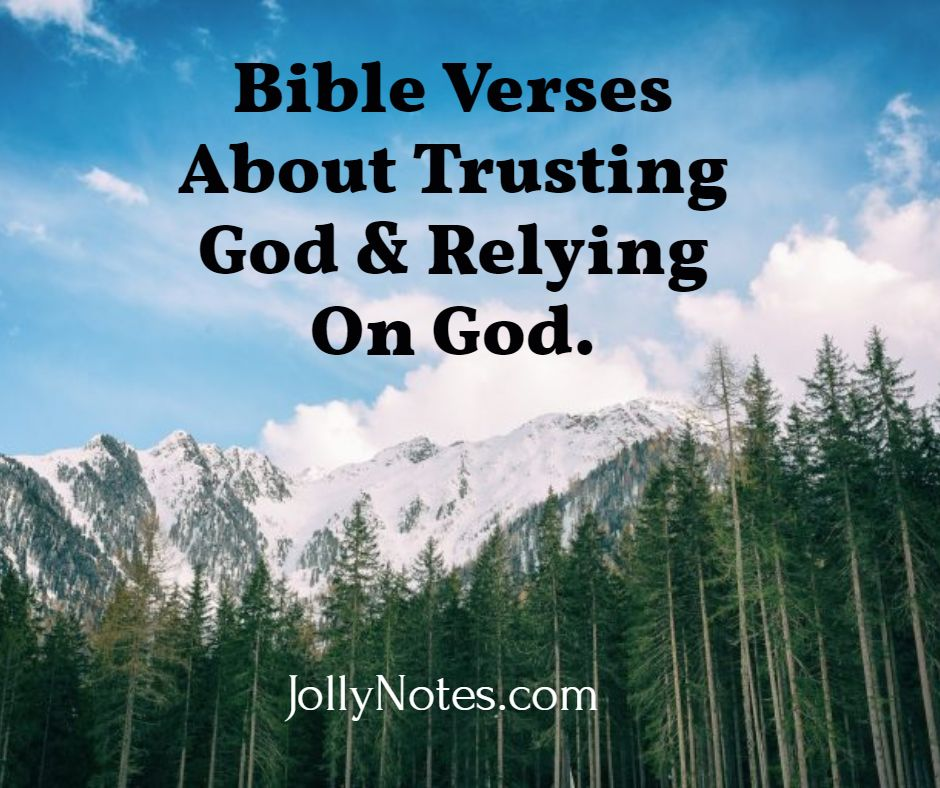 Bible Verses about Trusting God & Relying On God.